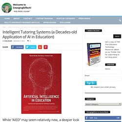 Intelligent Tutoring Systems (a Decades-old Application of AI in Education)