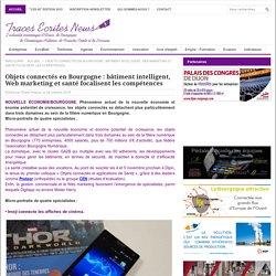 Objets connectés en Bourgogne : bâtiment intelligent, Web marketing et santé focalisent les compétences