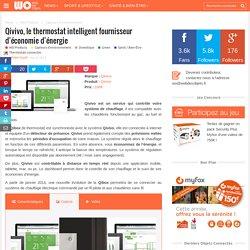 Qivivo, le thermostat intelligent fournisseur d'économie d'énergie
