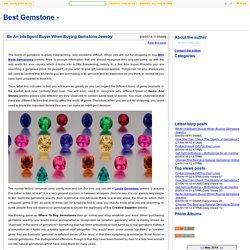 Be An Intelligent Buyer When Buying Gemstone Jewelry