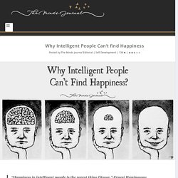Why Intelligent People Can't find Happiness - The Minds Journal