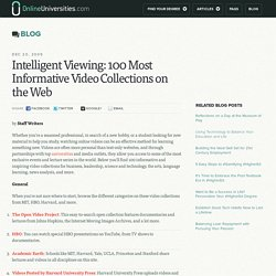 Intelligent Viewing: 100 Most Informative Video Collections on the Web