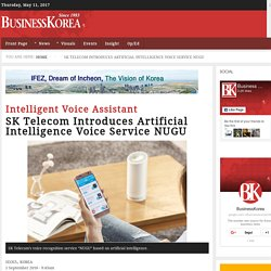 Intelligent Voice Assistant: SK Telecom Introduces Artificial Intelligence Voice Service NUGU