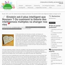 Einstein est-il plus intelligent que Noureev ? Ou comment la théorie des intelligences multiples va changer nos vies