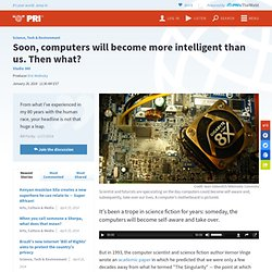 Soon, computers will become more intelligent than us. Then what?