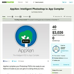 AppXen: Intelligent Photoshop to App Compiler by Christian Sullivan