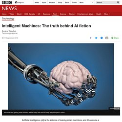 Intelligent Machines: The truth behind AI fiction