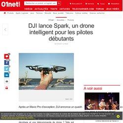 DJI lance Spark, un drone intelligent pour les pilotes débutants