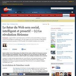 Le futur du Web sera social, intelligent et proactif – (1) La révolution Sirienne