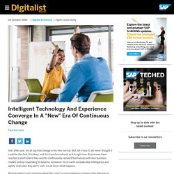 Intelligent Technology, Experience In Continuous Change Era