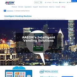 AAEON has provided an intelligent solution to improve the services of traditional vending machines - AAEON