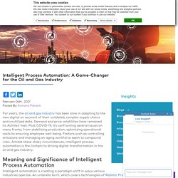 Intelligent Process Automation: A Key to Digital Transformation for Oil and Gas Industry