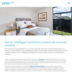 Get an intelligent ventilation system for summer comfort