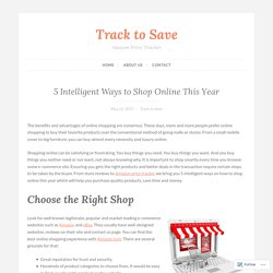5 Intelligent Ways to Shop Online This Year