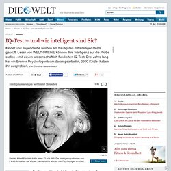 Wissen: IQ-Test - und wie intelligent sind Sie? - Nachrichten Wissenschaft