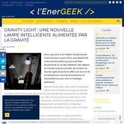 Gravity Light, une nouvelle lampe intelligente alimentée par la gravité