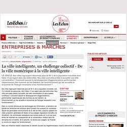 La ville intelligente, un challenge collectif - De la ville numérique à la ville intelligente