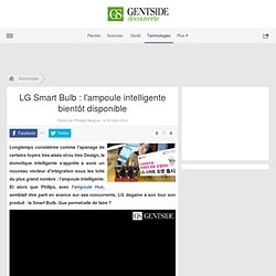 LG Smart Bulb : l'ampoule intelligente bientôt disponible