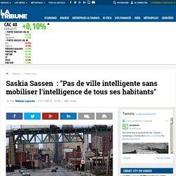 """Saskia Sassen: """"Pas de ville intelligente sans mobiliser l'intelligence de tous ses habitants"""""""