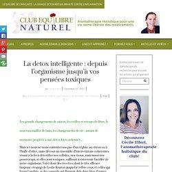La detox intelligente : organisme et pensées toxiques