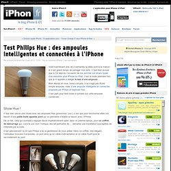 Test Philips Hue : des ampoules intelligentes et connectées à l'iPhone