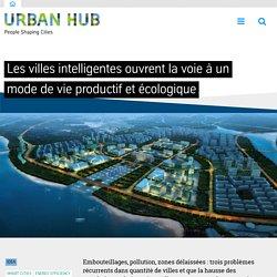 Les villes intelligentes ouvrent la voie à un mode de vie productif et écologique