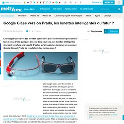 Google Glass version Prada, les lunettes intelligentes du futur ?