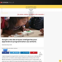Google crée des des briques intelligentes pour apprendre la programmation aux enfants