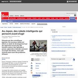 Au Japon, des robots intelligents qui pensent avant d'agir