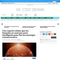Une experte estime que les humains ne sont pas assez intelligents pour lire les messages extraterrestres
