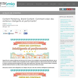 Content Marketing, Brand Content: Comment créer des contenus intelligents et performants? - Synomia