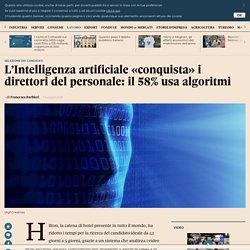 L'Intelligenza artificiale «conquista» i direttori del personale: il 58% usa algoritmi