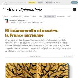 Ni intemporelle ni passive, la France paysanne, par Gérard Noiriel (Le Monde diplomatique, août 2019)