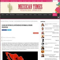 Lo que hay detrás de la intención de reformar la prisión preventiva - Mexican Times