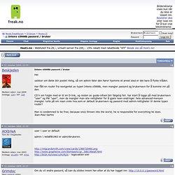 Inteno x5668b passord / bruker - Norsk Freakforum