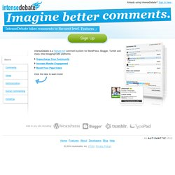 IntenseDebate comments enhance and encourage conversation on your blog or website