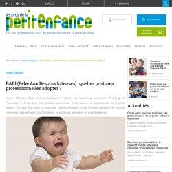 BABI (Bébé Aux Besoins Intenses): quelles postures professionnelles adopter?