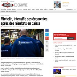 Michelin, intensifie ses économies après des résultats en baisse