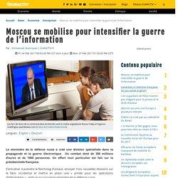 Moscou se mobilise pour intensifier la guerre de l'information – EURACTIV.fr