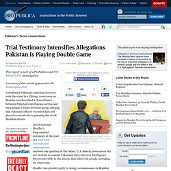 Trial Testimony Intensifies Allegations Pakistan is Playing Double Game