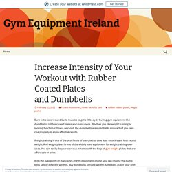 Workout with Rubber Coated Plates and Dumbbells