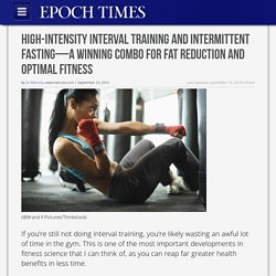 High-Intensity Interval Training and Intermittent Fasting - A Winning Combo for Fat Reduction and Optimal Fitness