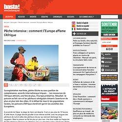 Pêche intensive : comment l'Europe affame l'Afrique - Sénégal