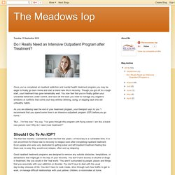 The Meadows Iop: Do I Really Need an Intensive Outpatient Program after Treatment?