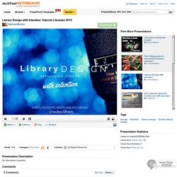 Library Design With Intention: Internet Librarian 2015 - Jenna J