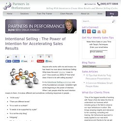 Intentional Selling : The Power of Intention for Accelerating Sales Results
