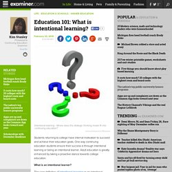 Education 101: What is intentional learning? - Philadelphia Continuing Education
