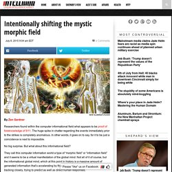 Intentionally shifting the mystic morphic field