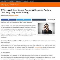 6 Ways Well-Intentioned People Whitesplain Racism (And Why They Need to Stop)