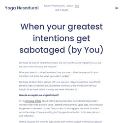 When your greatest intentions get sabotaged (by You) — Yoga Nesadurai